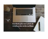 Facebook jako narzędzie do zwiększania ruchu na blogu